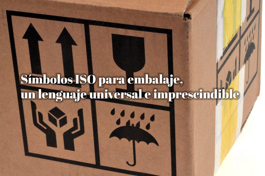 Símbolos ISO para embalaje, un lenguaje universal e imprescindible
