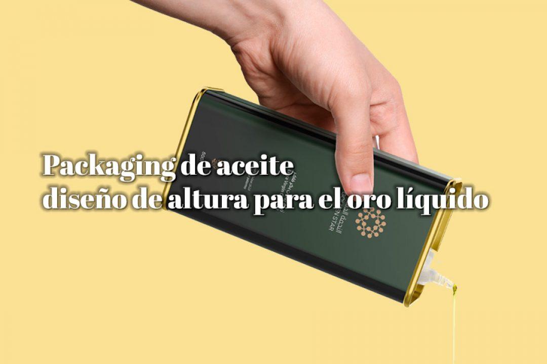 Packaging de Aceite, diseño de altura para el oro líquido